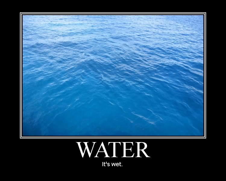 [Image: water-is-wet1.jpg]